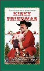 The Christmas Pig : A Fable - Kinky Friedman