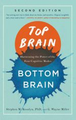Top Brain, Bottom Brain : Surprising Insights into How You Think - Stephen Kosslyn