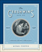 The Gershwins and Me (Deluxe Edition) : A Personal History in Twelve Songs - Michael Feinstein