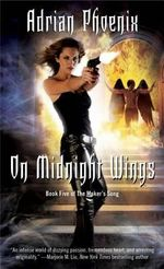 On Midnight Wings : Book Five of the Maker's Song - Adrian Phoenix
