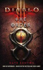 The Order : The Diablo Series : Book 4  - Nate Kenyon
