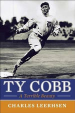Ty Cobb : A Terrible Beauty - Charles Leerhsen