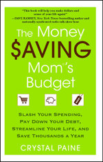 The Money Saving Mom's Budget : Slash Your Spending, Pay Down Your Debt, Streamline Your Life, and Save Thousands a Year - Crystal Paine