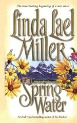 Springwater : The Springwater Seasons Series : Book 1  - Linda Lael Miller
