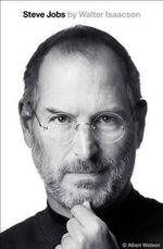 Steve Jobs : A Biography - Walter Isaacson