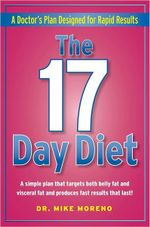 The 17 Day Diet : A Doctor's Plan Designed for Rapid Results - Dr Mike Moreno
