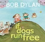 If Dogs Run Free - Bob Dylan