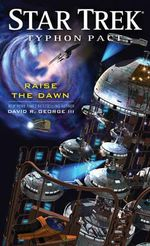 Typhon Pact : Raise the Dawn : Star Trek - David R George
