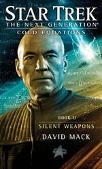 Cold Equations : Silent Weapons : Star Trek : The Next Generation - David Mack