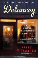 Delancey : A Man, a Woman, a Restaurant, a Marriage - Molly Wizenberg