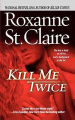 Kill Me Twice : Bullet Catchers (Paperback) - Roxanne St Claire