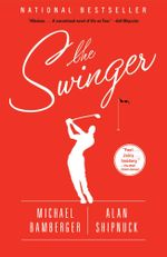 The Swinger : A Novel - Michael Bamberger