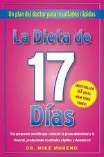 La Dieta de 17 Dias : Un Plan del Doctor Para Resultados Rapidos - Mike Moreno