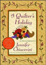 A Quilter's Holiday : An Elm Creek Quilts Novel  - Jennifer Chiaverini