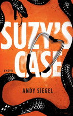 Suzy's Case : A Novel - Andy Siegel
