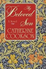 My Beloved Son - Catherine Cookson