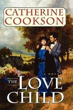 Love Child - Catherine Cookson