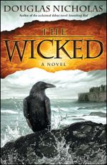 The Wicked : A Novel - Douglas Nicholas