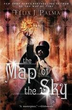 The Map of the Sky - Felix J. Palma