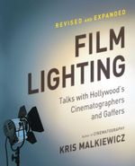 Film Lighting : Talks with Hollywood's Cinematographers and Gaffer - Kris Malkiewicz
