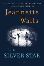 The Silver Star : No - Jeannette Walls