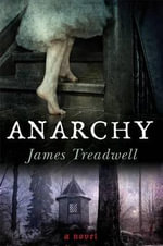 Anarchy - Dr James Treadwell