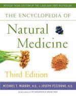 The Encyclopedia of Natural Medicine - M D Michael T Murray