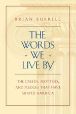 The Words We Live By - Brian Burrell