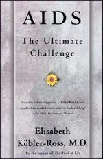 AIDS : The Ultimate Challenge - Elisabeth Kübler-Ross