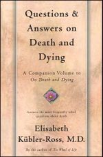 Questions and Answers on Death and Dying : A Companion Volume to On Death and Dying - Elisabeth Kübler-Ross