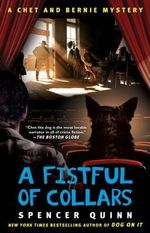 A Fistful of Collars : A Chet and Bernie Mystery - Spencer Quinn