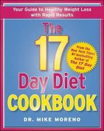 The 17 Day Diet Cookbook : 80 All New Recipes for Healthy Weight Loss - Dr Mike Moreno