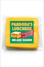 Pandora's Lunchbox : How Processed Food Took Over the American Meal - Melanie Warner