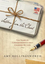 Letters from the Closet : Ten Years of Correspondence That Changed My Life - Amy Hollingsworth