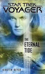 Star Trek Voyager : The Eternal Tide - Kirsten Beyer