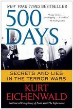 500 Days : Secrets and Lies in the Terror Wars - Kurt Eichenwald
