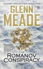 The Romanov Conspiracy : A Thriller - Glenn Meade