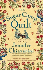 The Sugar Camp Quilt : An ELM Creek Quilts Novel - Jennifer Chiaverini