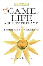 The New Game of Life and How to Play It - Florence Scovel Shinn