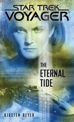 Star Trek : Voyager: The Eternal Tide - Kirsten Beyer