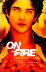 On Fire : A Teen Wolf Novel - Nancy Holder