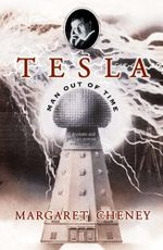 Tesla : Man Out of Time - Margaret Cheney