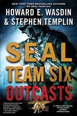 Seal Team Six Outcasts - Howard E Wasdin