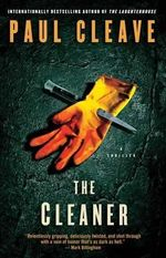 The Cleaner : A Thriller - Paul Cleave