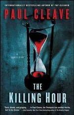 The Killing Hour : A Thriller - Paul Cleave