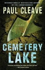Cemetery Lake : A Thriller - Paul Cleave