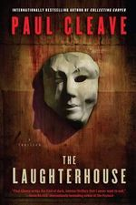 The Laughterhouse : A Thriller - Paul Cleave
