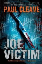 Joe Victim : A Thriller - Paul Cleave