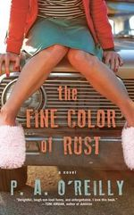 The Fine Color of Rust - P A O'Reilly