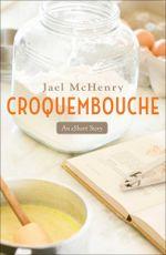 Croquembouche - Jael McHenry